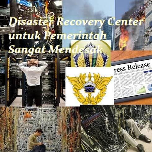 Kebutuhan Disaster Recovery Center untuk Pemerintah Sangat Mendesak