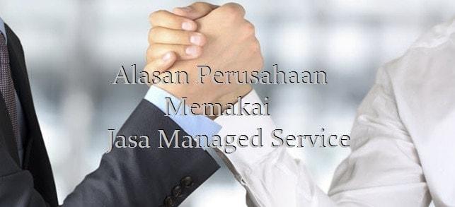 Alasan Perusahaan Memakai Jasa Managed Services