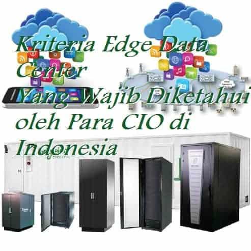 Kriteria Edge Data Center yang wajib diketahui oleh para CIO di Indonesia