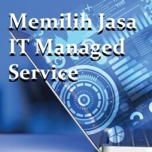 Memilih Jasa IT Managed Services
