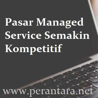 Pasar Managed Service Semakin Kompetitif