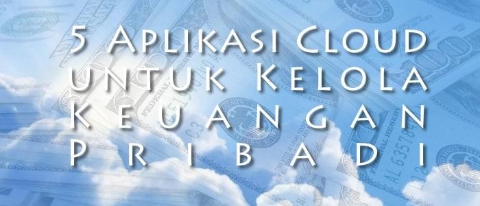 5 Aplikasi Cloud untuk Kelola Keuangan Pribadi