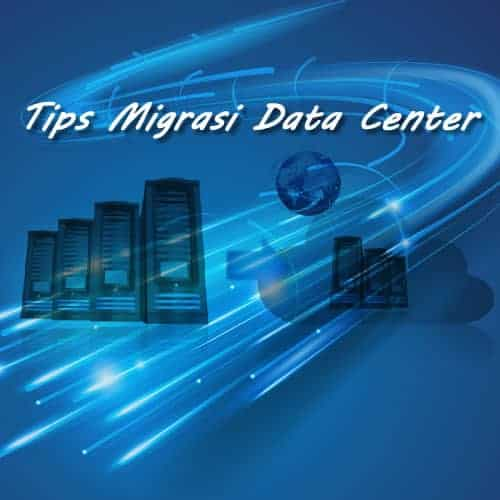 tips migrasi data center