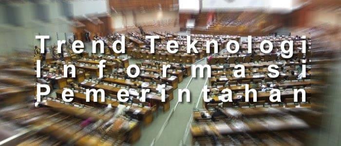 Trend Teknologi Sistem Informasi di Pemerintahan