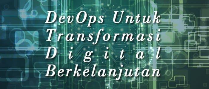 devops untuk transformasi digital berkelanjutan