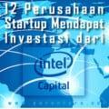 Daftar Perusahaan Startup Mendapat Investasi dari Intel Capital