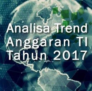 analisa arah anggaran TI tahun 2017