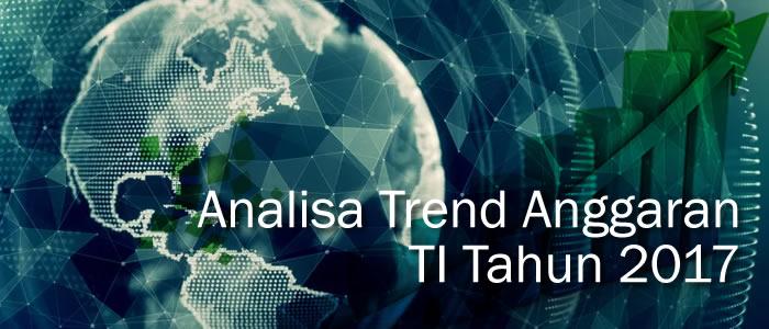 analisa trend anggaran TI tahun 2017