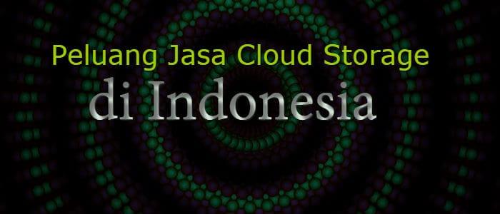 peluang jasa clous storage di indonesia