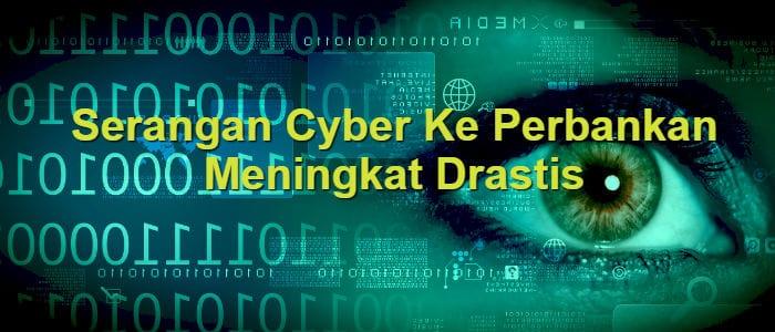 Serangan Cyber Ke Perbankan Indonesia Meningkat