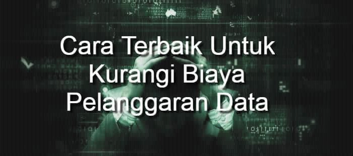 cara terbaik untuk kurangi biaya pelanggaran data