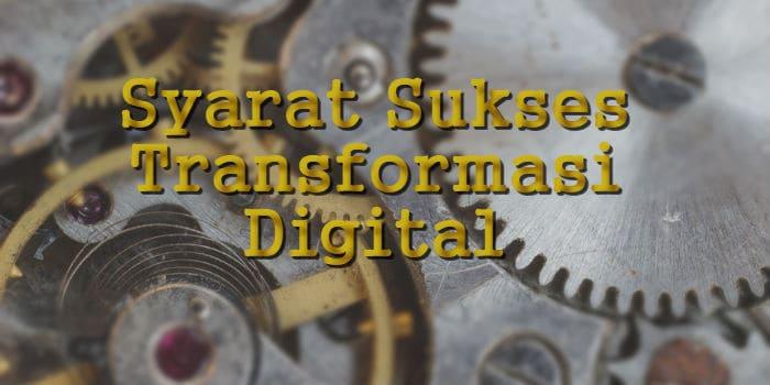 Syarat Transformasi Digital yang Sukses