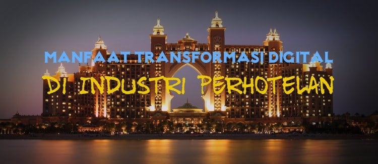manfaat transformasi digital di industri perhotelan