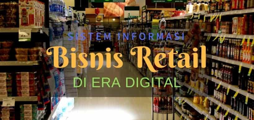 Sistem Informasi Bisnis Retail di Era Digital