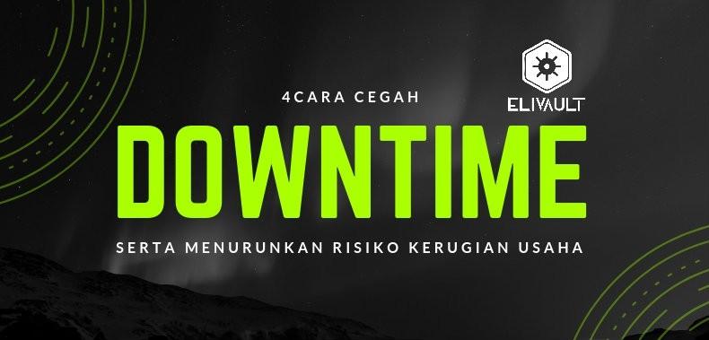 cara untuk mencegah downtime