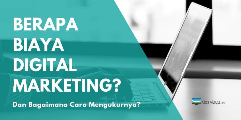 Berapa Biaya Digital Marketing dan Bagaimana Cara Hitungnya