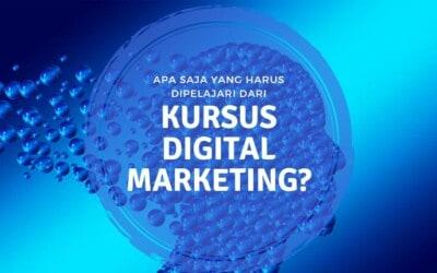 Kursus Digital Marketing Terbaik Akan Mempelajari Apa Saja?