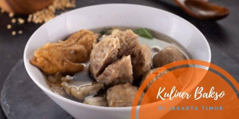 Tempat Kuliner Bakso di Jakarta Timur