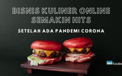 Bisnis Kuliner Online Semakin Hits Setelah Adanya Pandemi